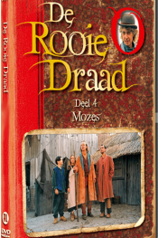 De Rooie Draad Deel 4:   Mozes