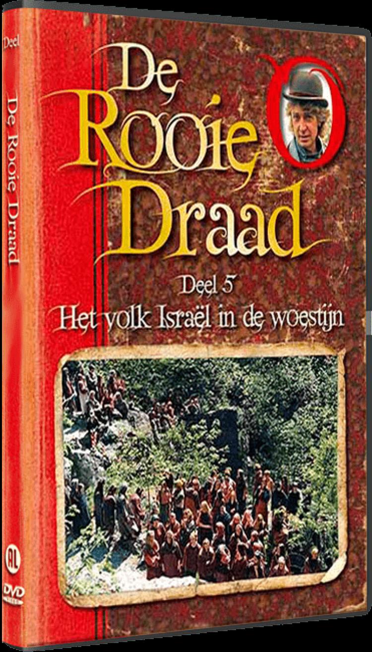 De Rooie Draad Deel 5: Het volk Israël in de woestijn