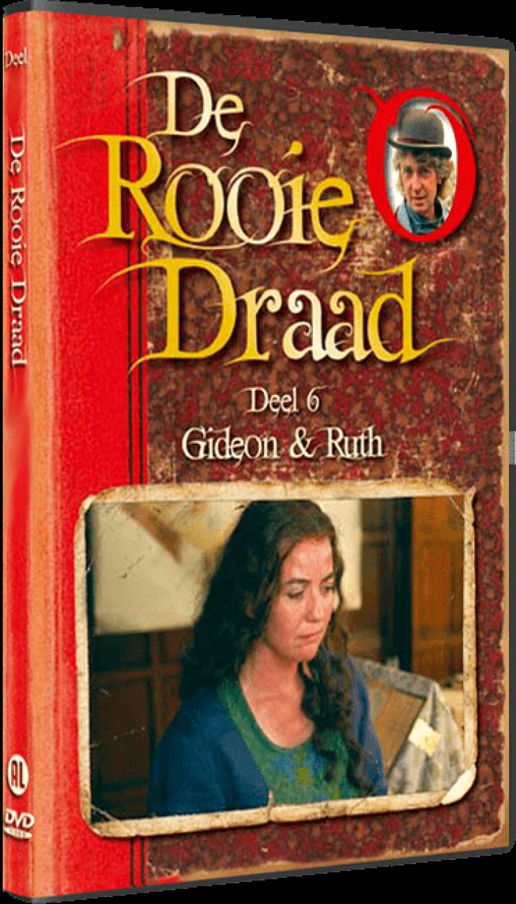 De Rooie Draad Deel 6: Gideon & Ruth